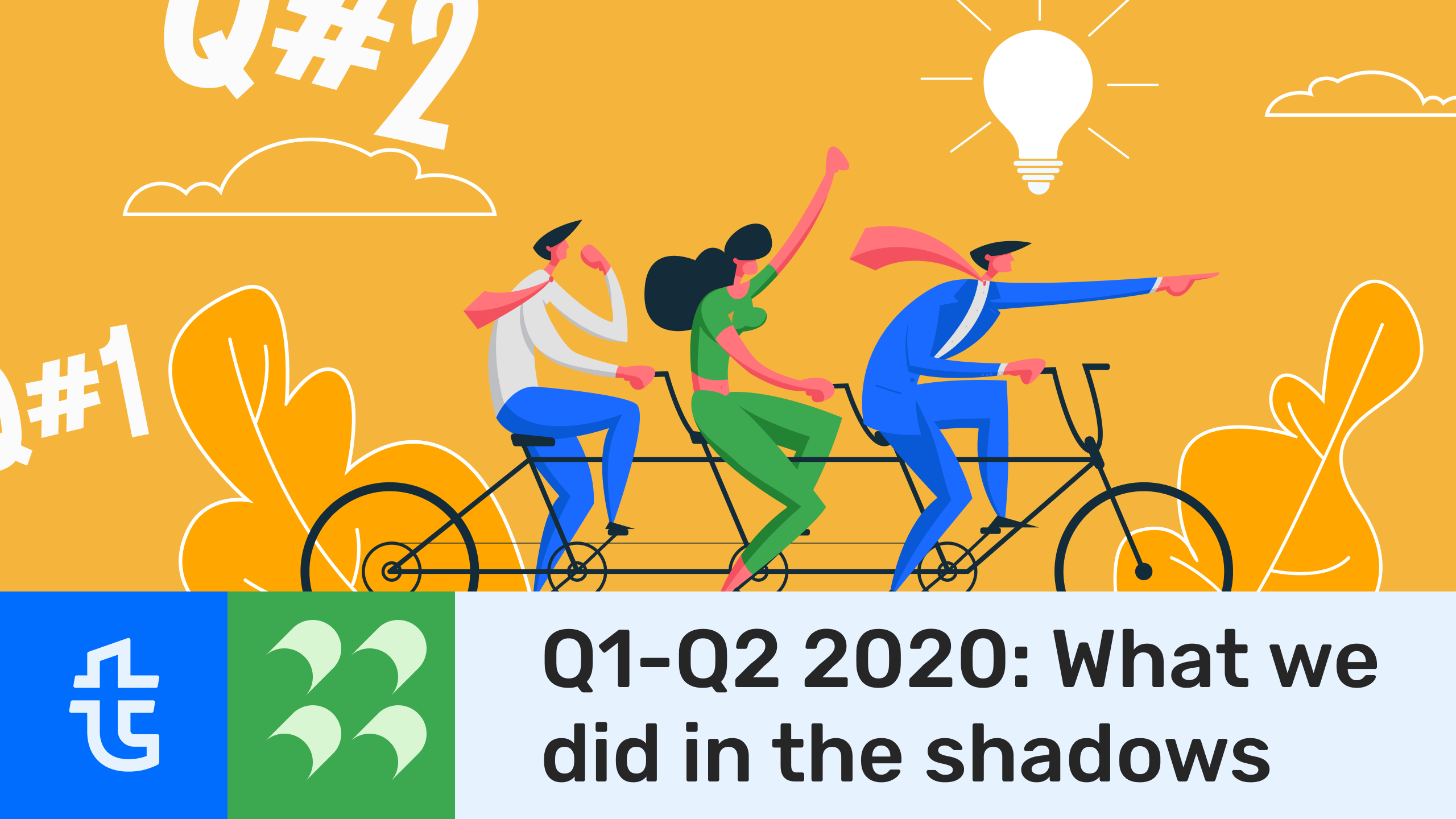 Q1-Q2 2020: What we did in the shadows